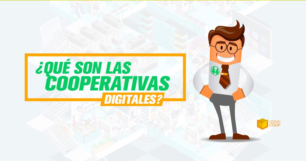¿Qué son las Cooperativas Digitales?