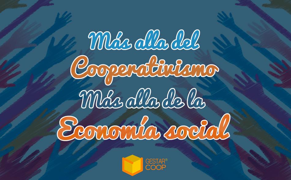 Más allá del cooperativismo, más allá de la economía social