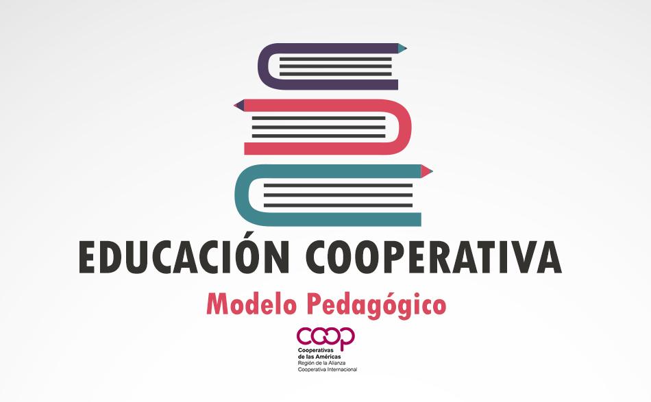 Educación Cooperativa: Modelo pedagógico.